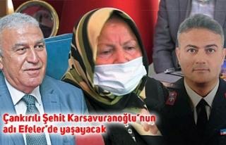 Çankırılı Şehit Karsavuranoğlu'nun adı Efeler'de...