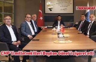 CHP'li milletvekilleri Başkan Günel'i ziyaret...