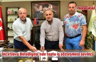 İncirliova Belediyesi'nde toplu iş sözleşmesi...