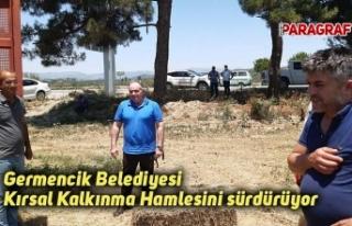 Germencik Belediyesi Kırsal Kalkınma Hamlesini sürdürüyor