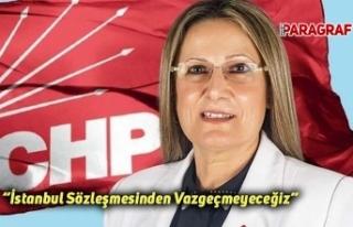 """""""İstanbul Sözleşmesinden Vazgeçmeyeceğiz"""""""