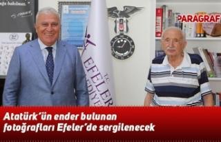 Atatürk'ün ender bulunan fotoğrafları Efeler'de...