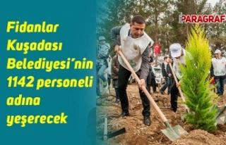 Fidanlar Kuşadası Belediyesi'nin 1142 personeli...