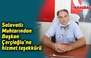 Salavatlı Muhtarından Başkan Çerçioğlu'na...