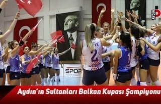 Aydın'ın Sultanları Balkan Kupası Şampiyonu