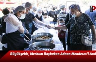 Büyükşehir, Merhum Başbakan Adnan Menderes'i...