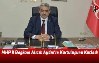 MHP Aydın İl Başkanı Haluk Alıcık, Aydın'ın...