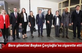 Baro yönetimi Başkan Çerçioğlu'na ziyarette...