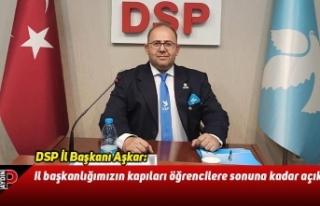 DSP İl Başkanı Aşkar: il başkanlığımızın...