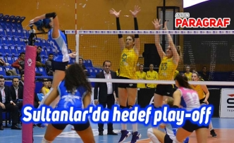 Sultanlar'da hedef play-off