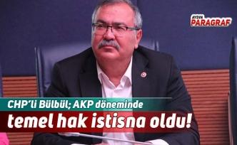 AKP döneminde temel hak istisna oldu!