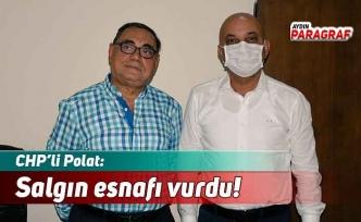 CHP'li Polat: Salgın esnafı vurdu!