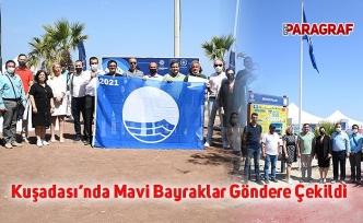 Kuşadası'nda Mavi Bayraklar Göndere Çekildi