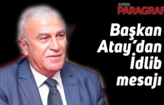 Başkan Atay'dan İdlib mesajı