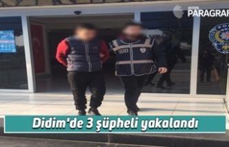 Didim'de 3 şüpheli yakalandı