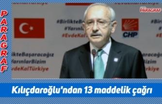 Kılıçdaroğlu'ndan 13 maddelik çağrı