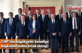 CHP'nin büyükşehir belediye başkanlarından ortak mesaj