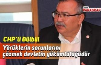 CHP'li Bülbül; Yörüklerin sorunlarını çözmek devletin yükümlülüğüdür
