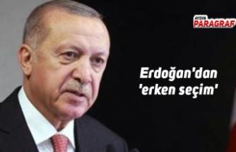 Erdoğan'dan 'erken seçim' işareti