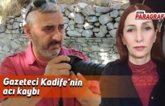 Gazeteci Kadife'nin acı kaybı