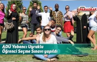 ADÜ Yabancı Uyruklu Öğrenci Seçme Sınavı yapıldı