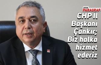 CHP İl Başkanı Çankır; Biz halka hizmet ederiz