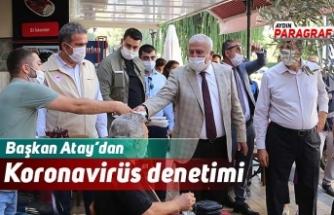 Başkan Atay'dan Koronavirüs denetimi