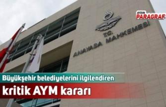 Büyükşehir belediyelerini ilgilendiren kritik AYM kararı