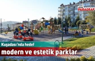 Kuşadası'nda hedef modern ve estetik parklar