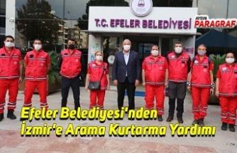 Efeler Belediyesi'nden İzmir'e Arama Kurtarma Yardımı