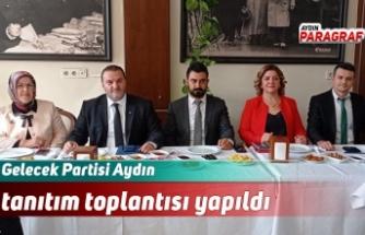 Gelecek Partisi Aydın tanıtım toplantısı yapıldı