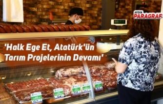 'Halk Ege Et, Atatürk'ün Tarım Projelerinin Devamı'