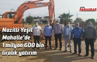 Nazilli Yeşil Mahalle'de 1 milyon 600 bin liralık yatırım