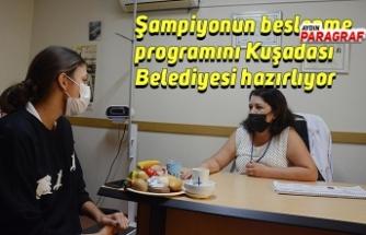 Şampiyonun beslenme programını Kuşadası Belediyesi hazırlıyor