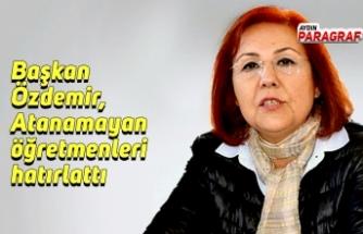 Başkan Özdemir, Atanamayan öğretmenleri hatırlattı
