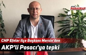 CHP Efeler ilçe Başkanı Mersin'den AKP'li Posacı'ya tepki