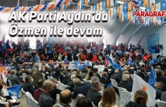 AK Parti Aydın'da Özmen ile devam