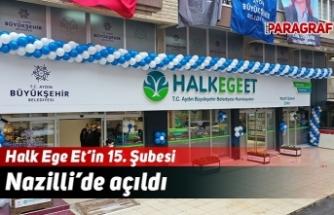 Halk Ege Et'in 15. Şubesi Nazilli'de açıldı