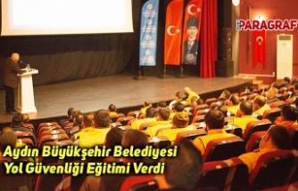 Aydın Büyükşehir Belediyesi Yol Güvenliği Eğitimi Verdi