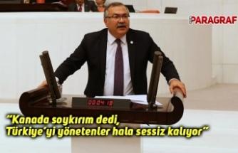 Kanada soykırım dedi, Türkiye'yi yönetenler hala sessiz kalıyor