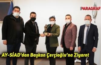 AY-SİAD'dan Başkan Çerçioğlu'na Ziyaret
