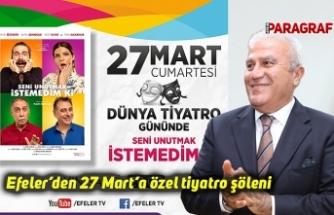 Efeler'den 27 Mart'a özel tiyatro şöleni