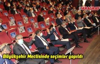 Büyükşehir Meclisinde seçimler yapıldı