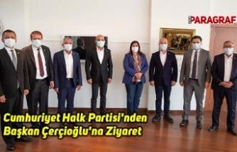 Cumhuriyet Halk Partisi'nden Başkan Çerçioğlu'na Ziyaret