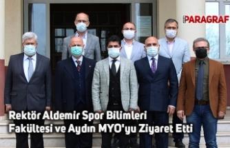 Rektör Aldemir Spor Bilimleri Fakültesi ve Aydın MYO'yu Ziyaret Etti