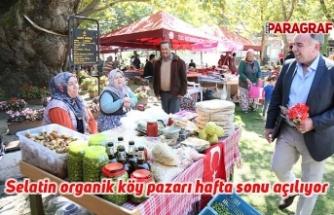 Selatin organik köy pazarı hafta sonu açılıyor