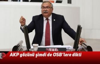 AKP gözünü şimdi de OSB'lere dikti