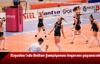 Kuşadası'nda Balkan Şampiyonası heyecanı yaşanacak