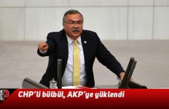CHP'li bülbül, AKP'ye yüklendi