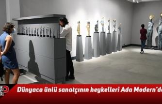 Dünyaca ünlü sanatçının heykelleri Ada Modern'de